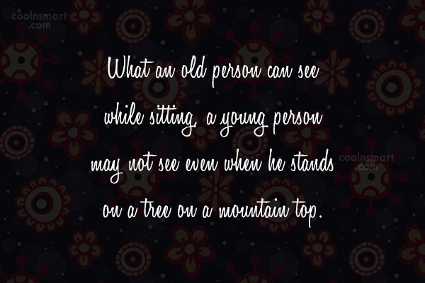 Quote: What an old person can see while...