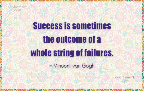 Quote: Success is sometimes the outcome of a...