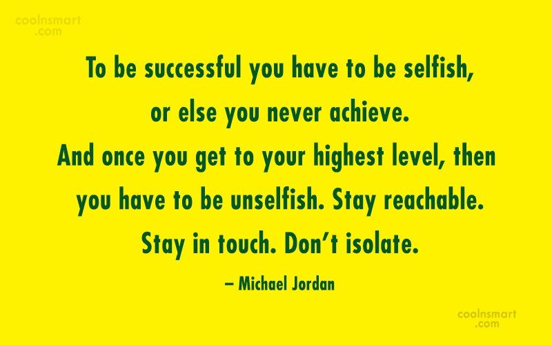 Quote: To be successful you have to be...