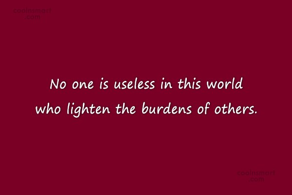 Generosity Quote: No one is useless in this world...