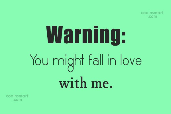 Quote: Warning: You might fall in love with...