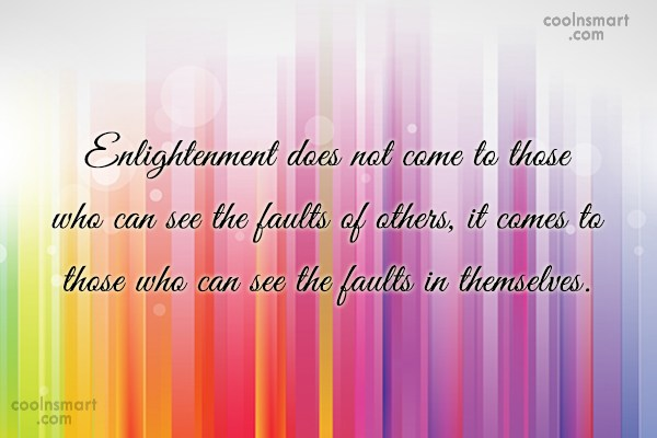 Quote: Enlightenment does not come to those who...
