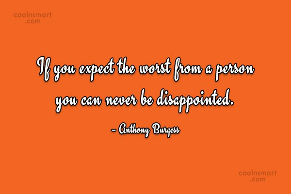 Quote: If you expect the worst from a...
