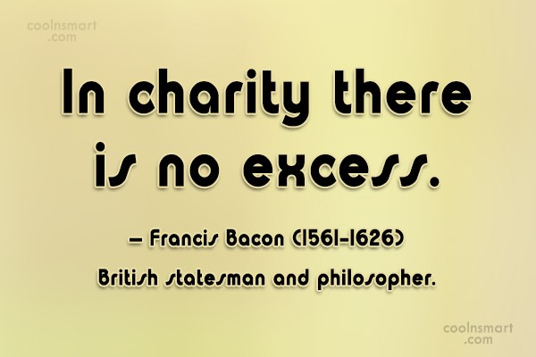 Quote: In charity there is no excess. –...