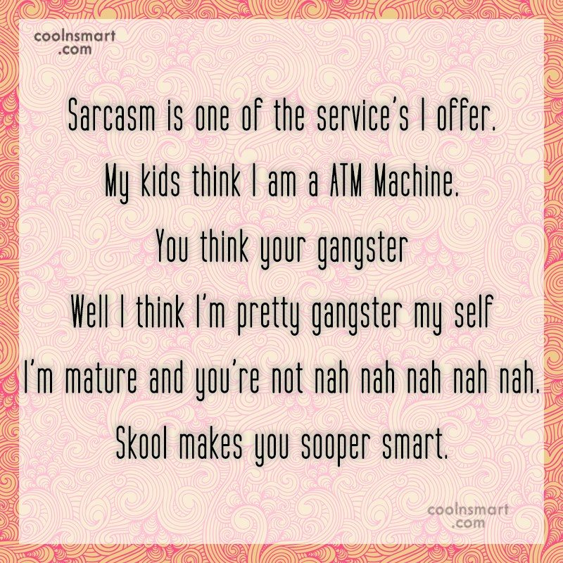 Quote: Sarcasm is one of the service's I...