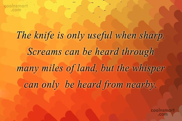Quote: The knife is only useful when sharp....