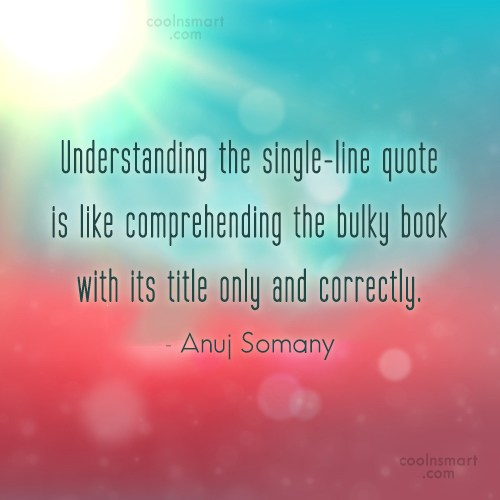 Quote: Understanding the single-line quote is like comprehending...