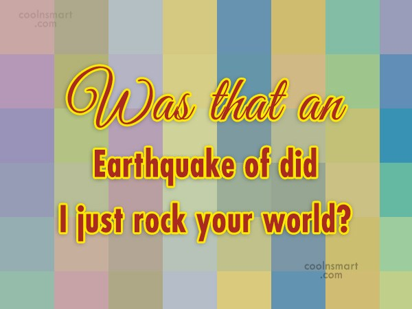 Quote: Was that an Earthquake of did I...