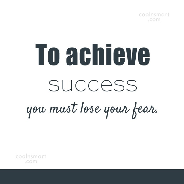 Quote: To achieve success you must lose your...