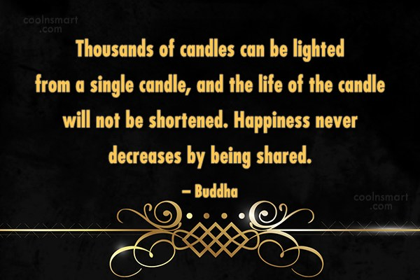 Quote: Thousands of candles can be lighted from...