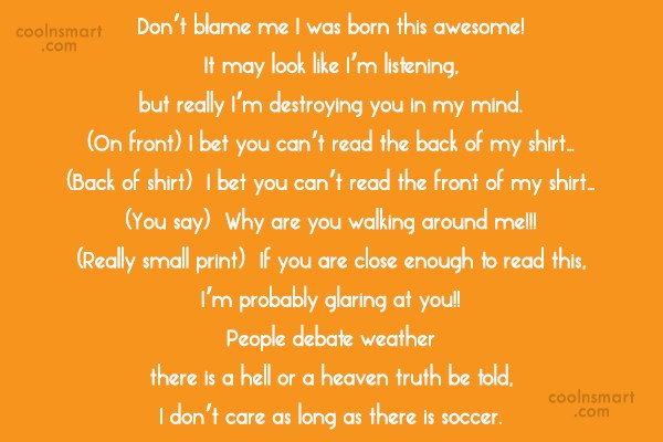 Quote: Don't blame me I was born this...
