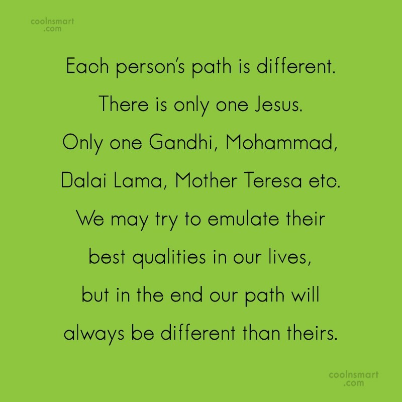 Quote: Each person's path is different. There is...