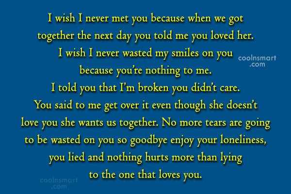 Quote: I wish I never met you because...