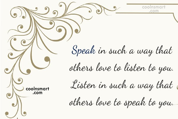 Listening Quote: Speak in such a way that others...