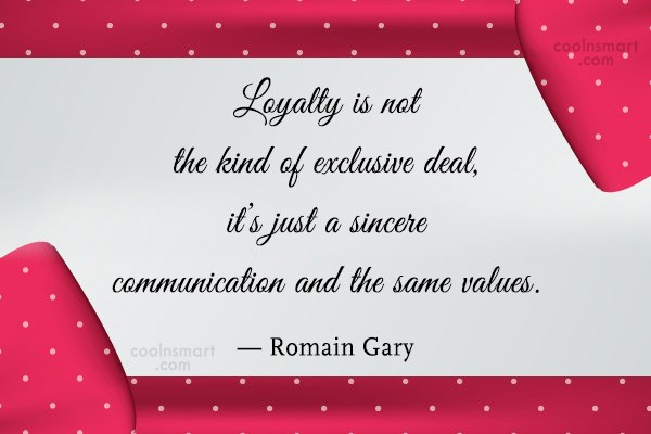 Loyalty Quote: Loyalty is not the kind of exclusive...