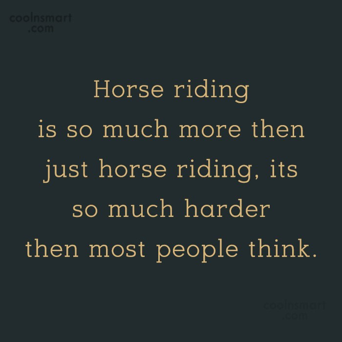 Horse Quote: Horse riding is so much more then...