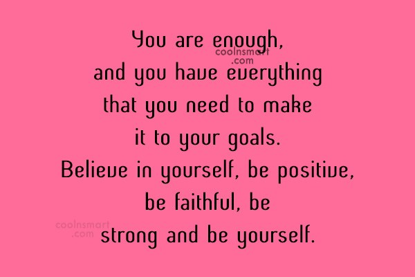 Images Quote: You are enough, and you have everything...