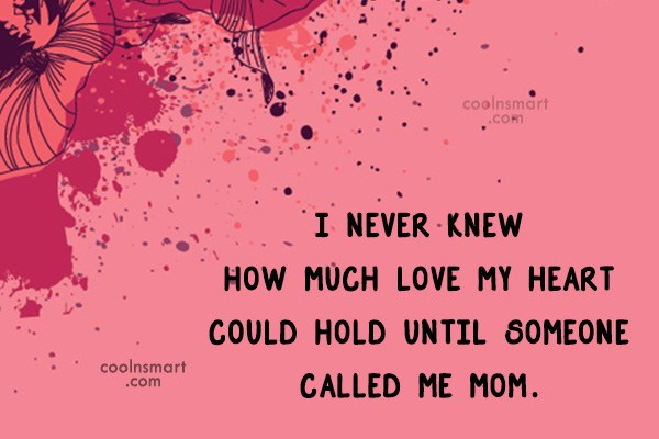 Baby Quote: I never knew how much love my...