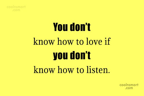 Listening Quote: You don't know how to love if...