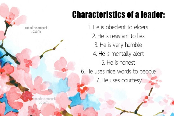 Leadership Quote: Characteristics of a leader: 1. He is...