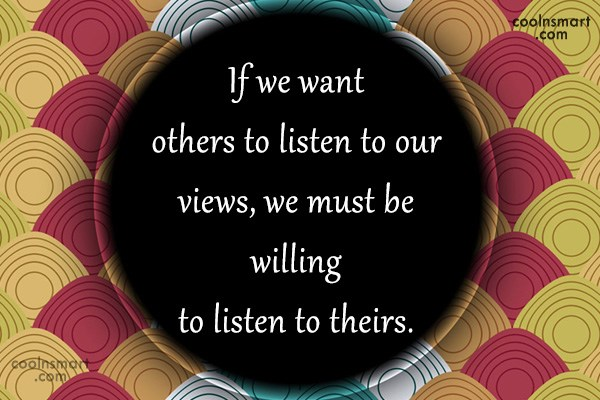 Quote: If we want others to listen to...