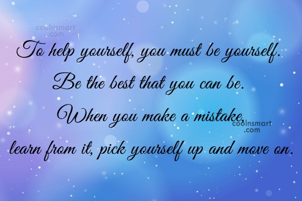 Images Quote: To help yourself, you must be yourself....