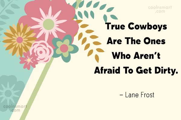 Quote: True Cowboys Are The Ones Who Aren't...