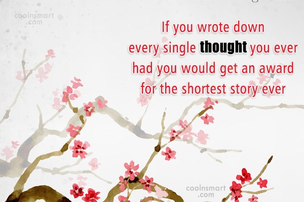 Sarcastic Quote: If you wrote down every single thought...