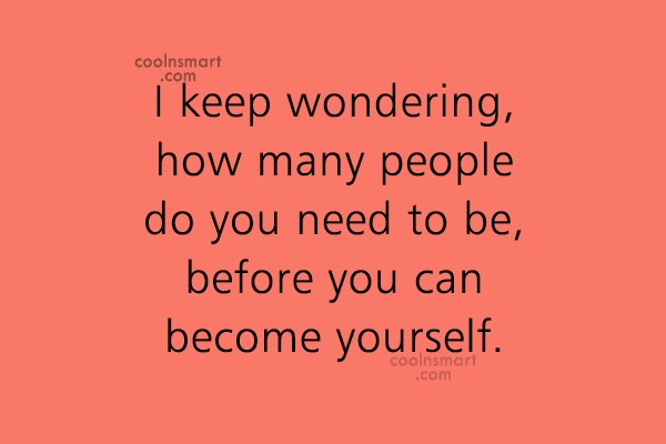 Images Quote: I keep wondering, how many people do...