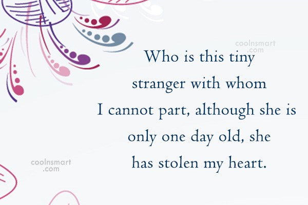Baby Quote: Who is this tiny stranger with whom...