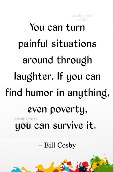 Quote: You can turn painful situations around through...