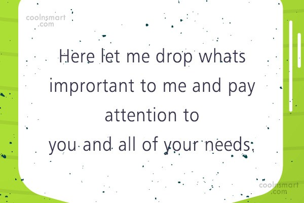 Sarcastic Quote: Here let me drop whats imprortant to...