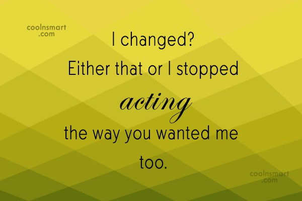 Quote: I changed? Either that or I stopped...