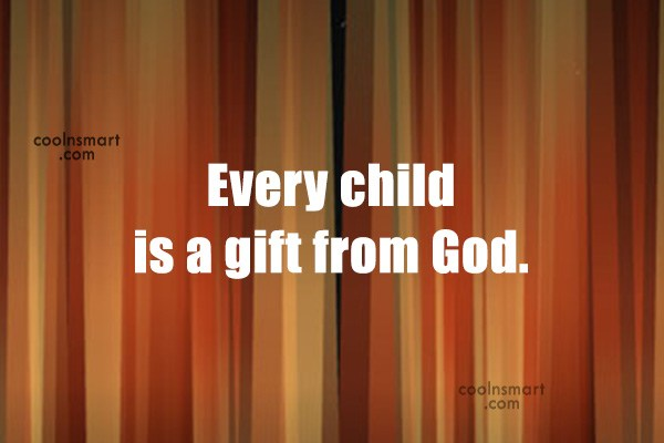 children are a gift from god Children are a gift from god psalm 127:3 proclaims that sons are a heritage from the lord, children a reward from him as believers we are called to recognize that children belong first and foremost to god god in his goodness gives children as gifts to parents.