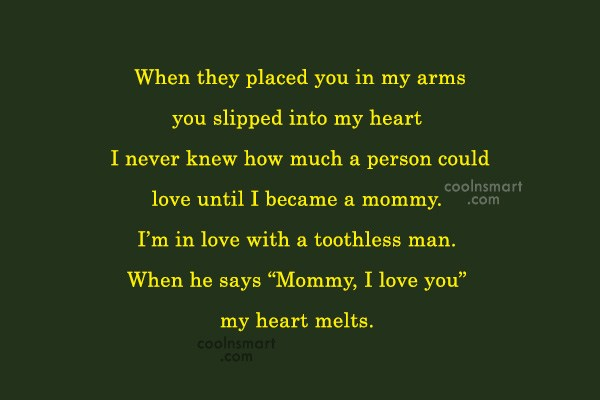 Quote: When they placed you in my arms...