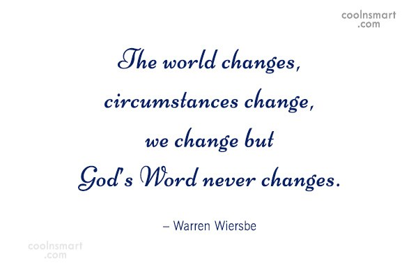 Quote: The world changes, circumstances change, we change...