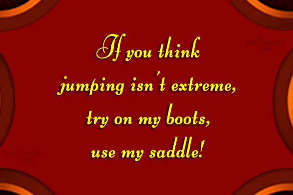 Quote: If you think jumping isn't extreme, try...