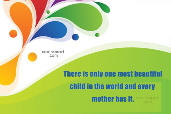 Quote: There is only one most beautiful child...