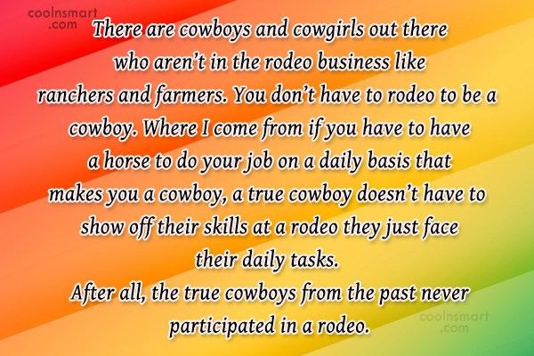 Quote: There are cowboys and cowgirls out there...