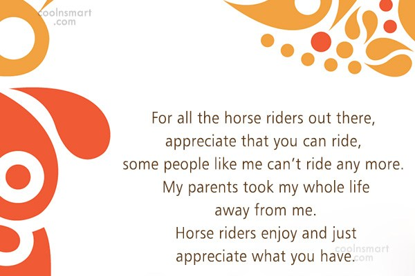 Quote: For all the horse riders out there,...