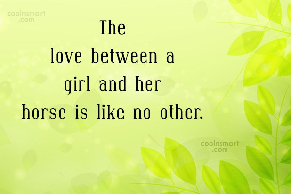 Quote: The love between a girl and her...