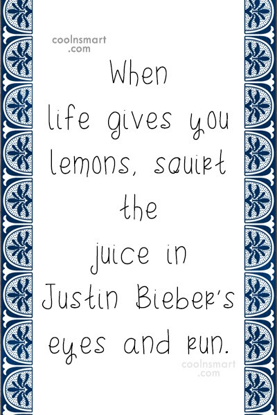 Quote: When life gives you lemon you sell...