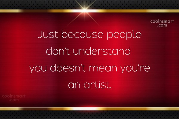 Sarcastic Quote: Just because people don't understand you doesn't...