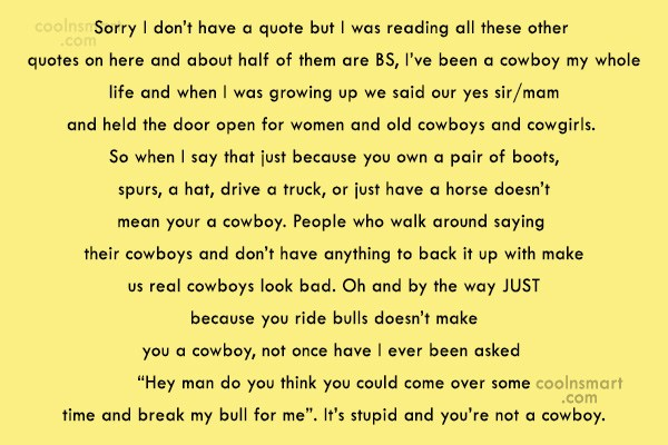 Cowboy Quote: Sorry I don't have a quote but...
