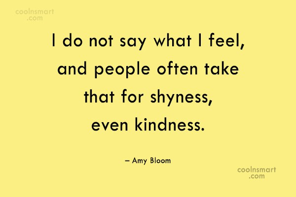 Quote: I do not say what I feel,...