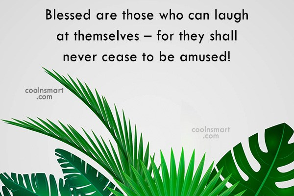 Laughter Quote: Blessed are those who can laugh at...