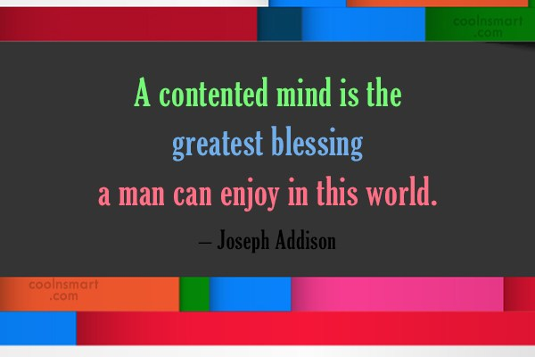 Quote: A contented mind is the greatest blessing...