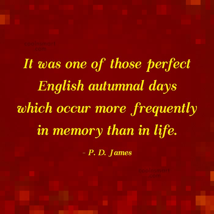 Autumn Quote: It was one of those perfect English...