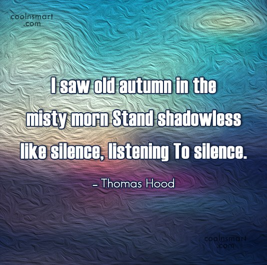 Autumn Quote: I saw old autumn in the misty...