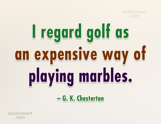 Funny Golf Quotes Quote: I regard golf as an expensive way...